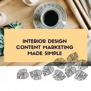 interior design content marketing Made Simple